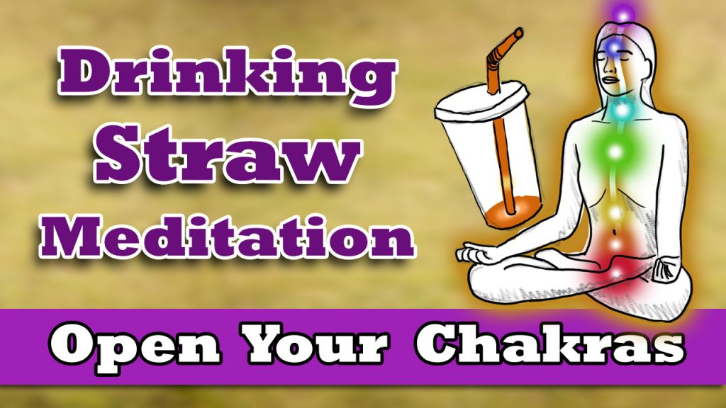 Drinking Straw Meditation Technique - easily experience energy flowing through your Chakras